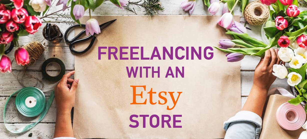 Learn how to freelance with an Etsy store